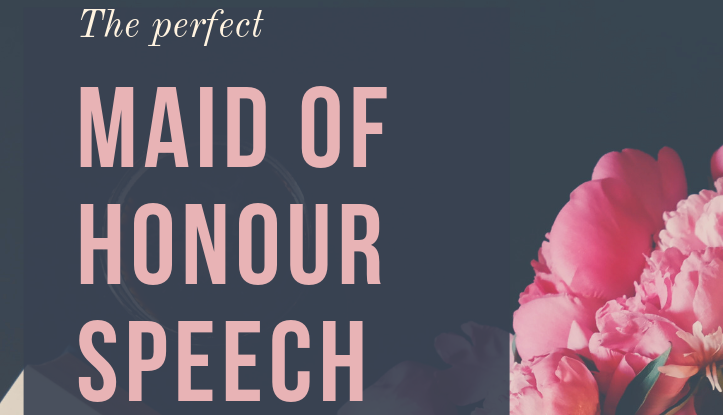 The Perfect Maid of Honour Speech