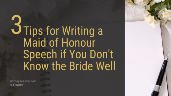 HOW TO WRITE A MAID OF HONOR SPEECH IF YOU DON'T KNOW THE BRIDE WELL