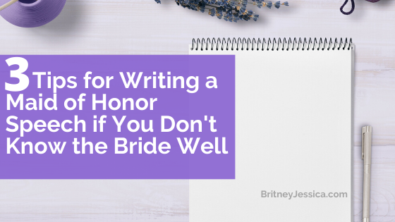3 Tips for writing a maid of honor speech if you don't know the bride well