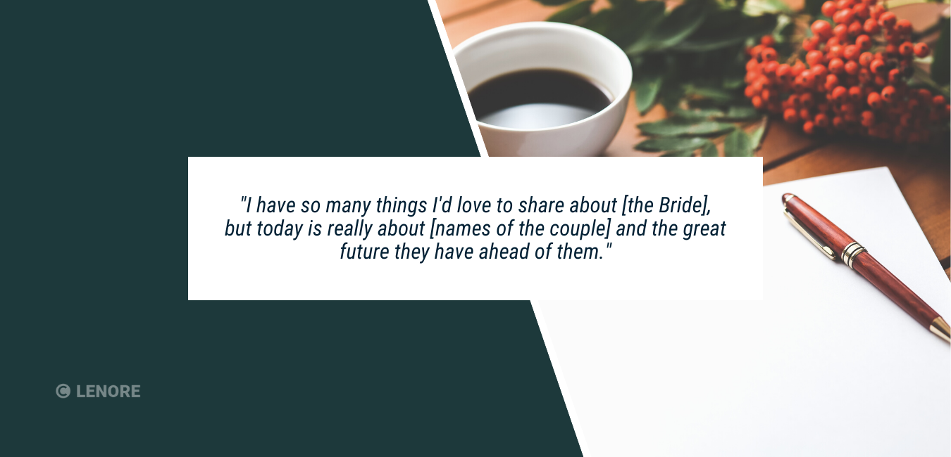 """a picture of a notepad, a pen and a coffee with text that says, """"I have so many things I'd love to share about [the Bride], but today is really about [names of the couple] and the great future they have ahead of them."""