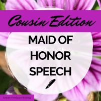maid of honor speech for cousin we