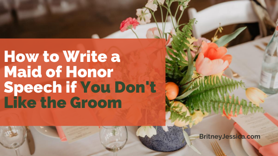How to write a maid of honor speech if you don't like the groom