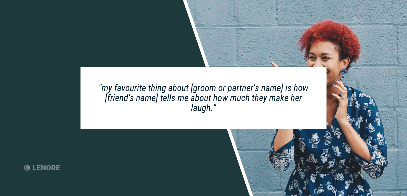 """a woman laughing with text that reads """"my favourite thing about [groom or partner's name] is how [friend's name] tells me about how much he makes her laugh..."""""""