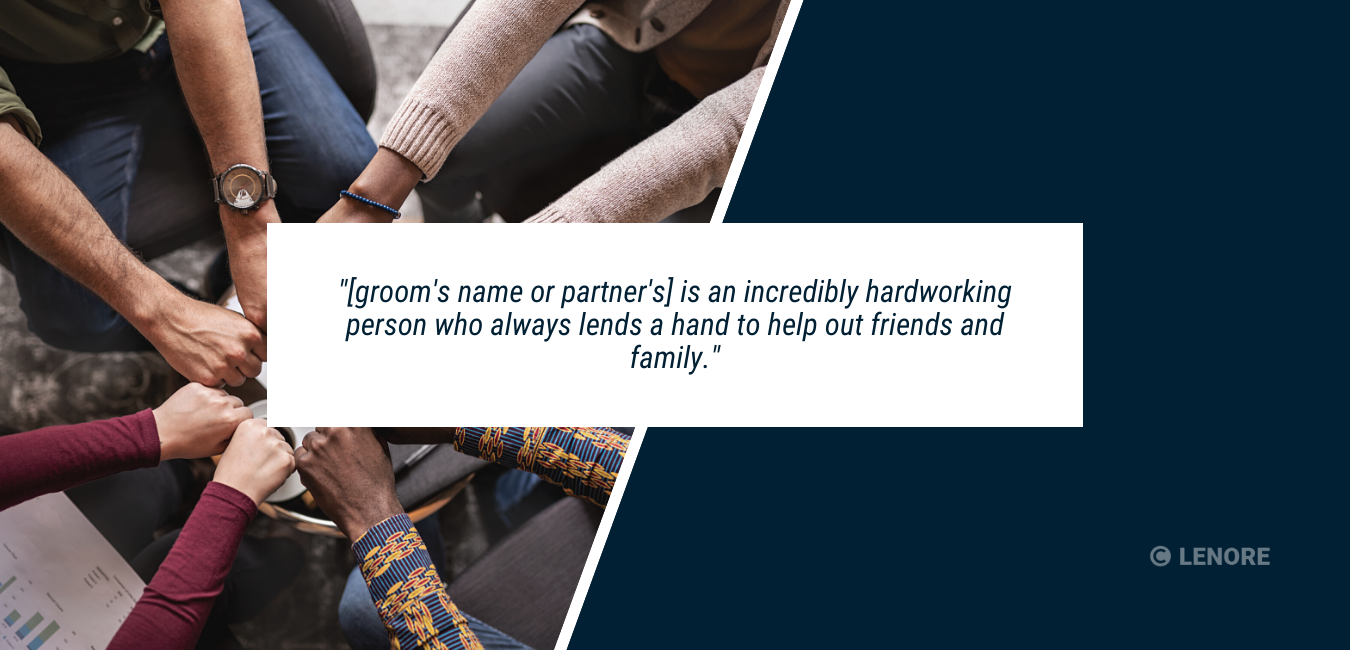 """a group of people with their hands together with text that reads, """"[groom's or partner's name] is an incredibly hardworking person who always lends a hand to help out friends and family..."""""""