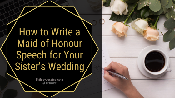 How to Write a Maid of Honour Speech for Your Sister's Wedding