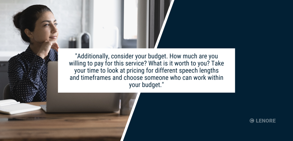 """Woman sitting at computer thinking with text that reads: """", consider your budget. How much are you willing to pay for this service? What is it worth to you? Take your time to look at pricing for different speech lengths and timeframes and choose someone who can work within your budget. """""""