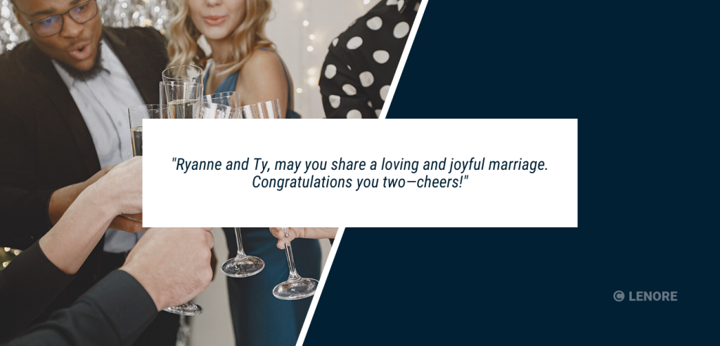"""Wedding speech example #3. A group of friends clinking champagne glasses with text that reads: """"Ryanne and Ty, may you share a loving and joyful marriage. Congratulations you two—cheers!"""""""
