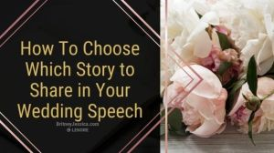 """Text """"How to choose which story to share in your wedding speech."""" with flowers and a notebook beside the text"""