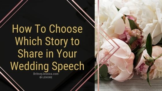 "Text ""How to choose which story to share in your wedding speech."" with flowers and a notebook beside the text"