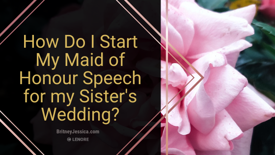 Text: How do I start my maid of honour speech for my sister's wedding. On the right side of the image is a pink rose