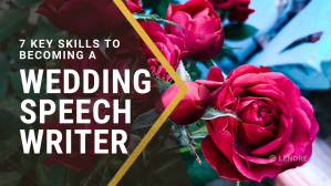 Text: 7 Key Skills to Becoming a Wedding Speech Writer with red roses in the background